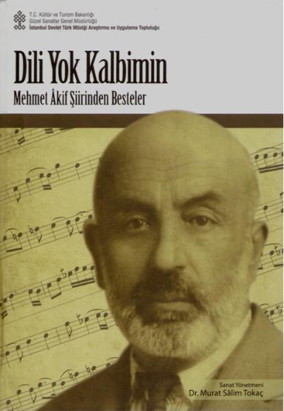 """""""Dili Yok Kalbimin"""" Mehmet Âkif Şiirlerinden Besteler – 2010"""